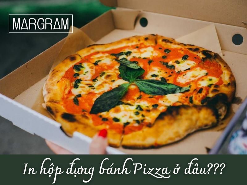 Ở Đâu Cung Cấp Hộp Đựng Bánh Pizza Chất Lượng, Uy Tín